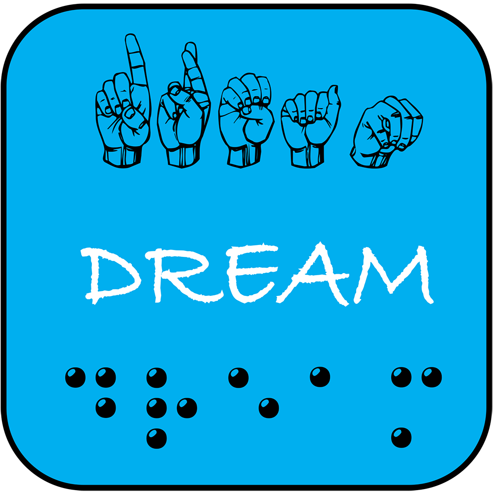 Blue background with DREAM spelled out in finger spelling, letters, and braille