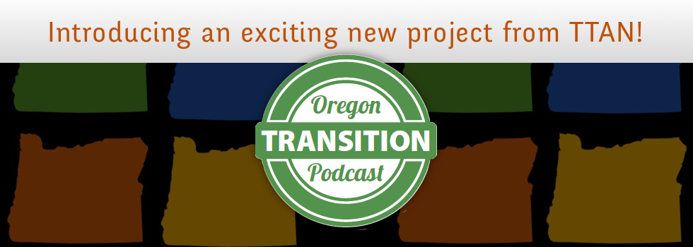 Oregon Transition Podcast